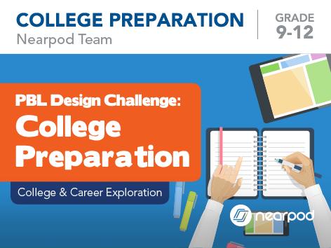 PBL Design Challenge: College Preparation