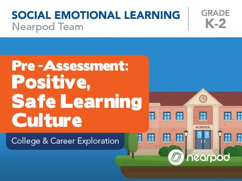 Pre-Assessment: Positive, Safe Learning Culture