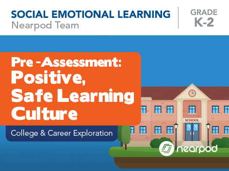 Pre-Assessment: Positive, Safe Learning Culture