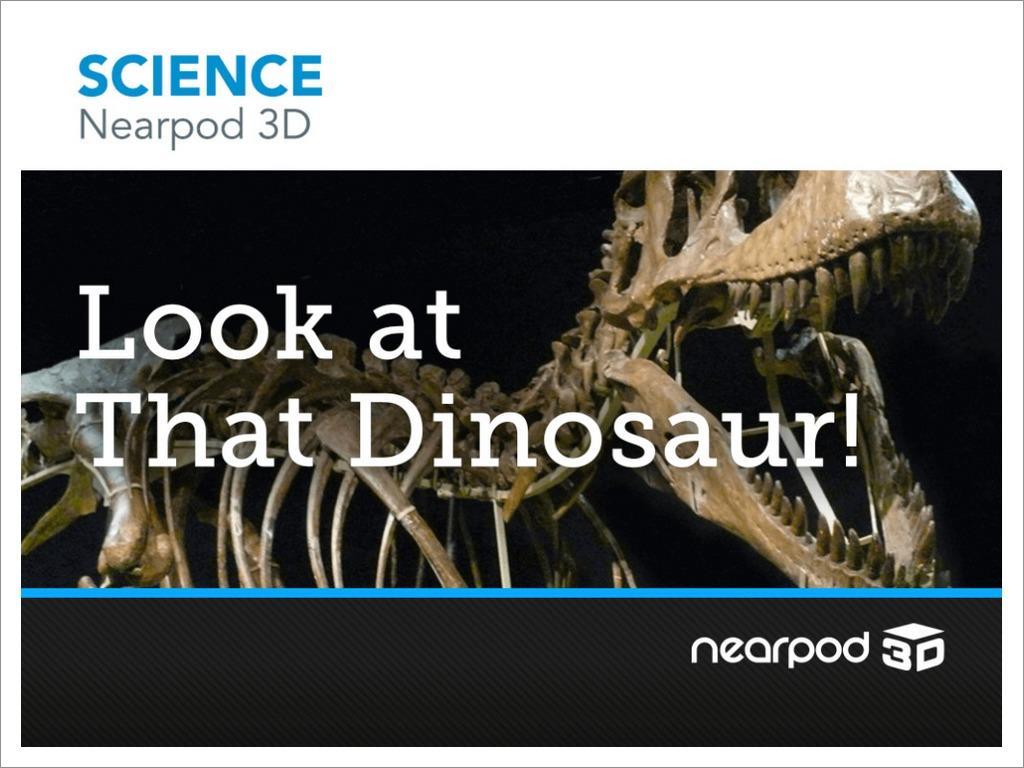 look at that dinosaur!