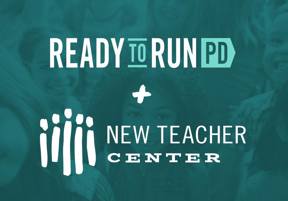 Ready to Run PD + New Teacher center