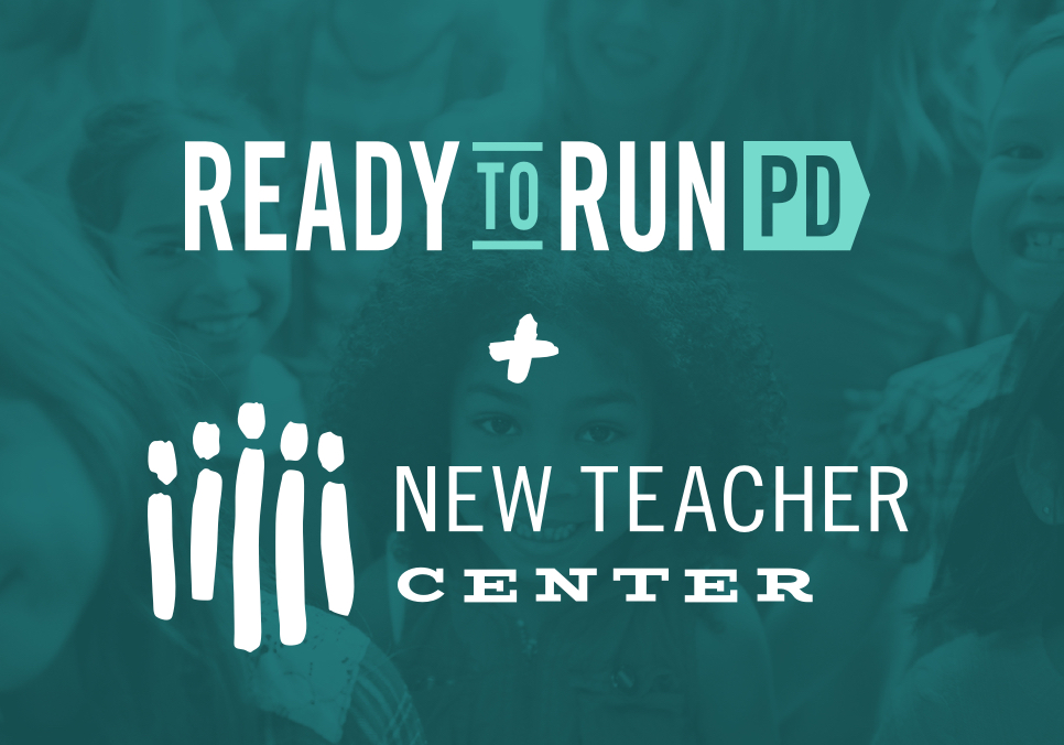 Ready to Run PD + New Teacher center